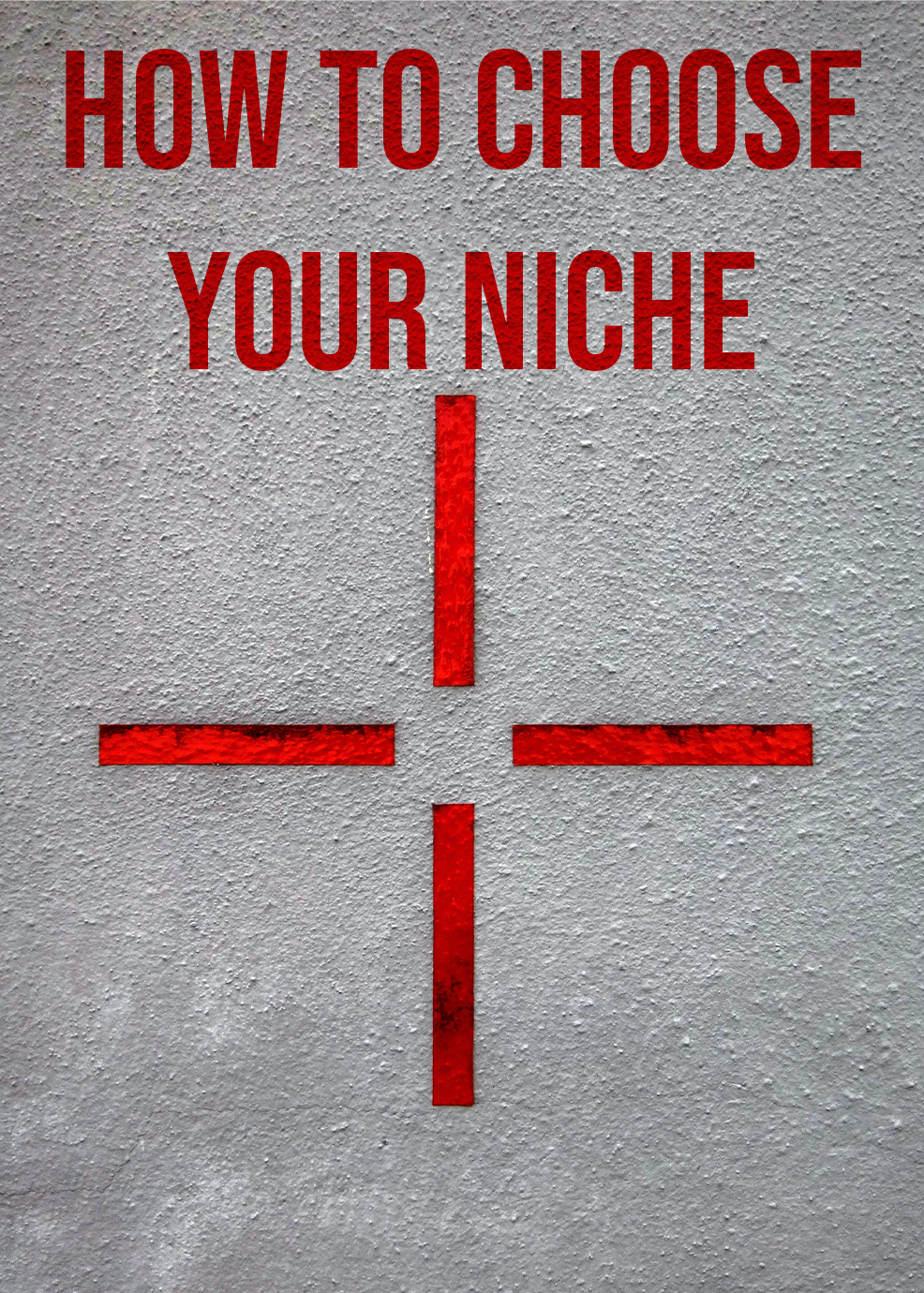 How to Choose Your Niche