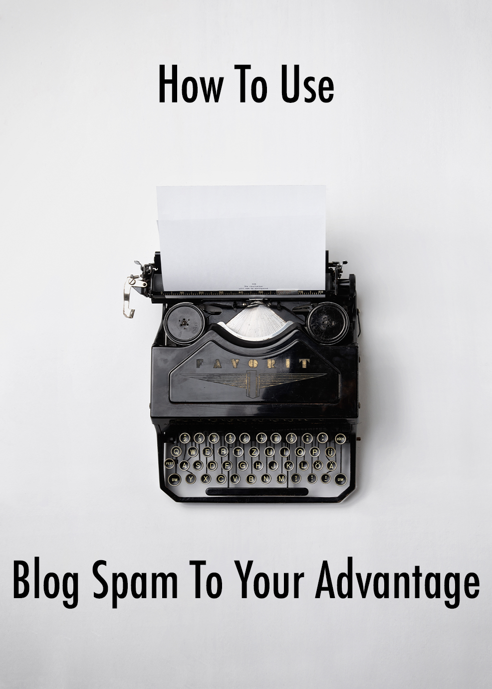 How To Use Blog Spam To Your Advantage
