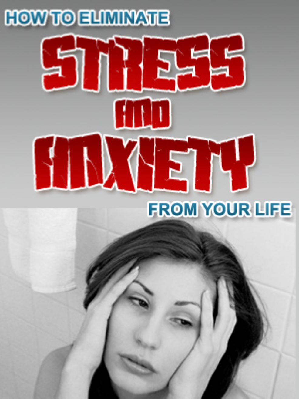 How to Eliminate Stress and Anxiety