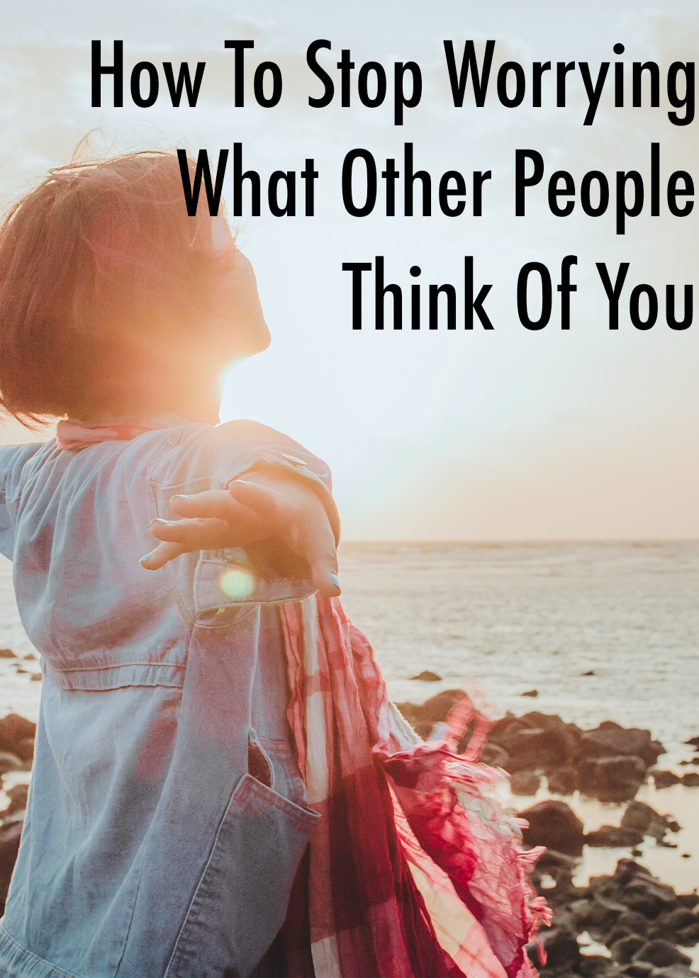 How To Stop Worrying What Other People Think Of You Video
