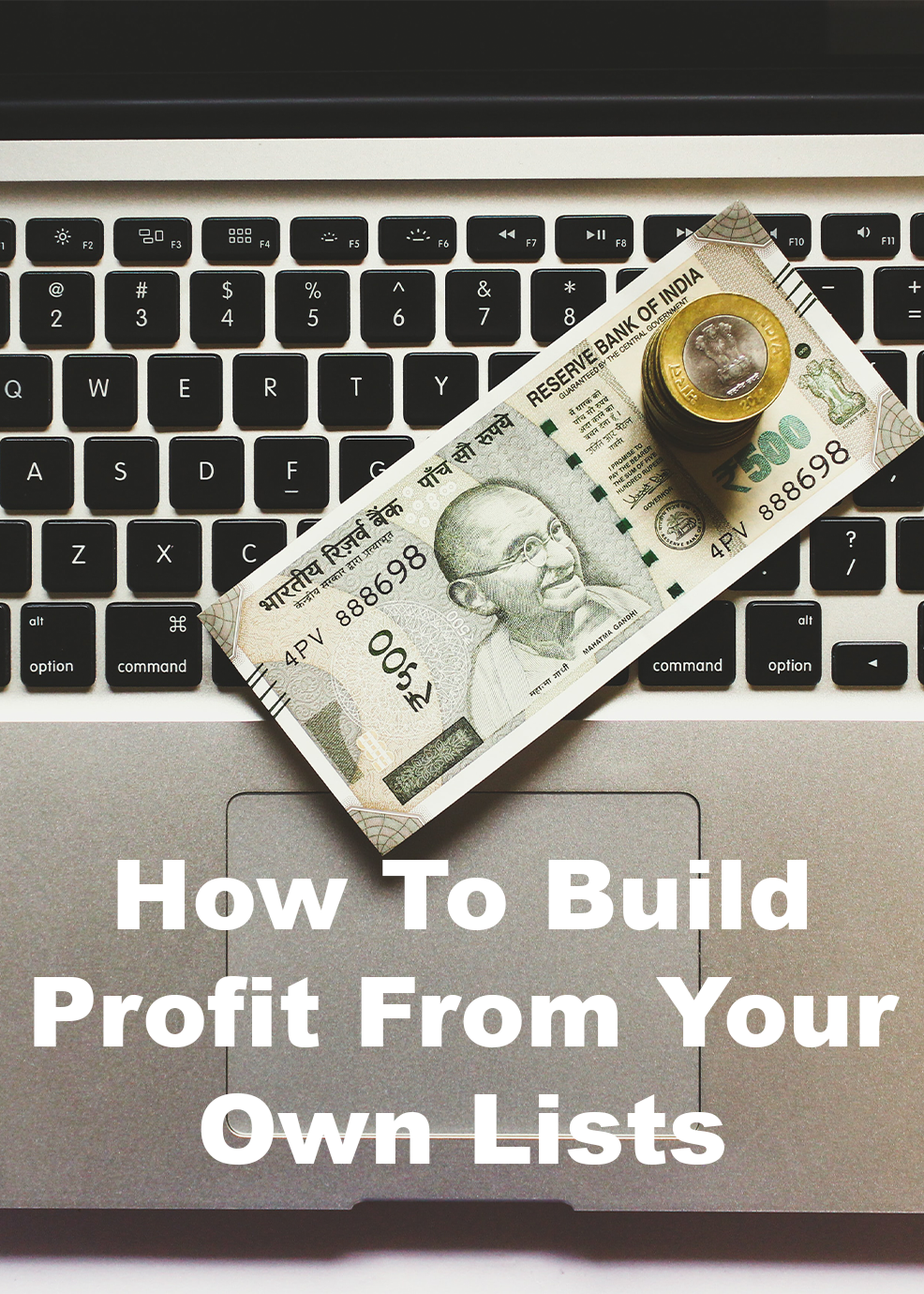 How To Build and Profit from Your Own Lists