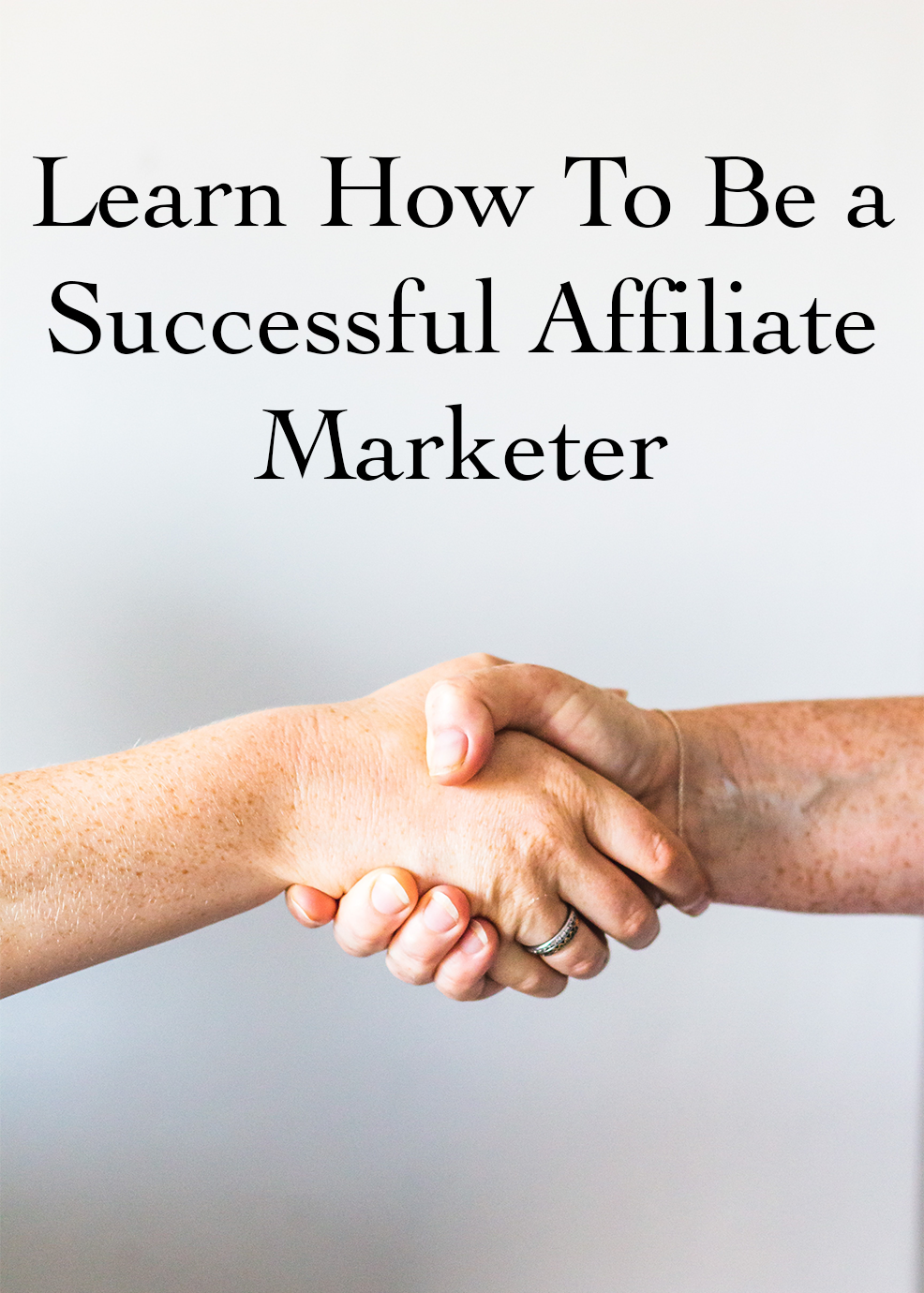 Learn How To Be a Successful Affiliate Marketer