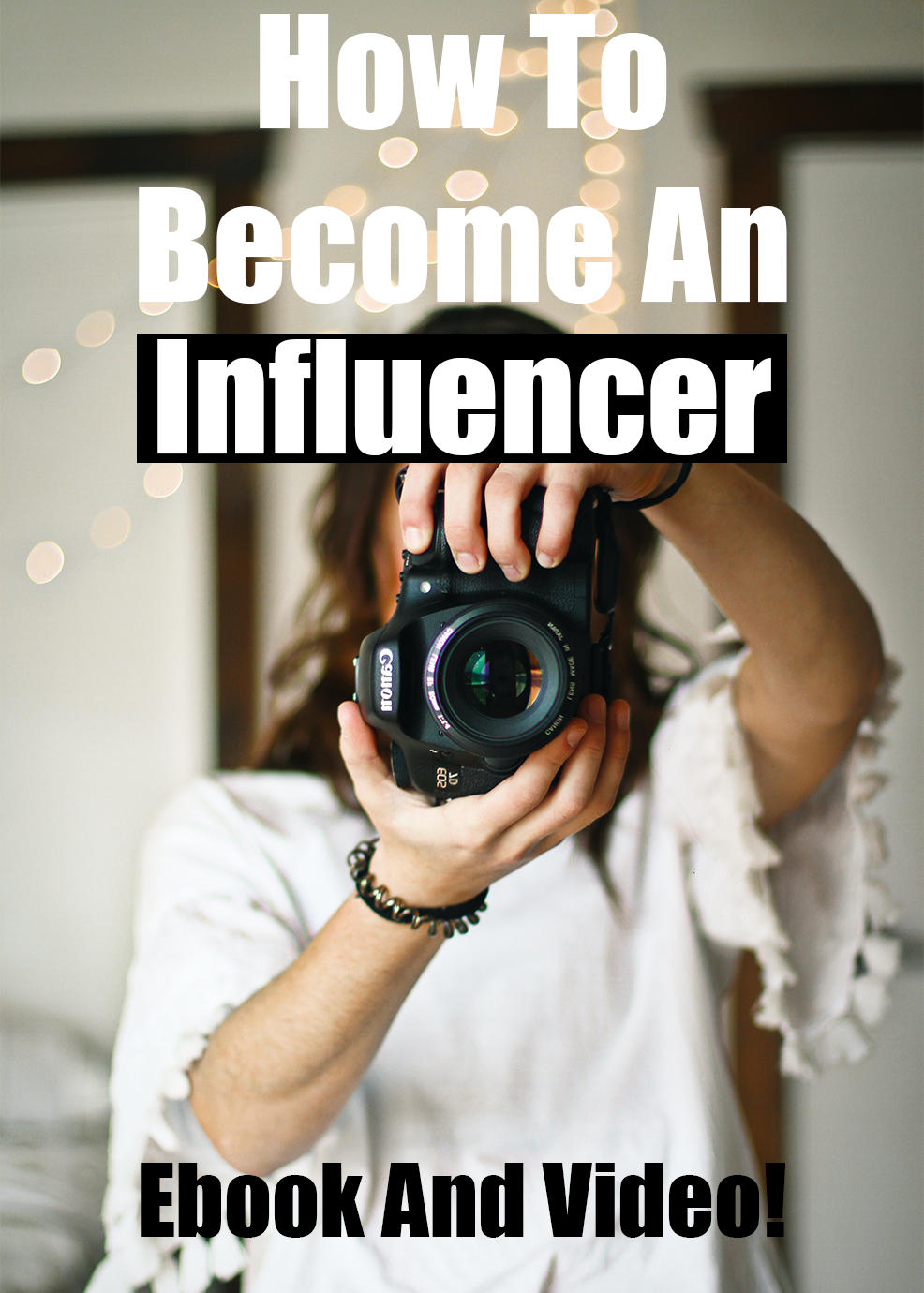 How to Become an Influencer Ebook and Videos